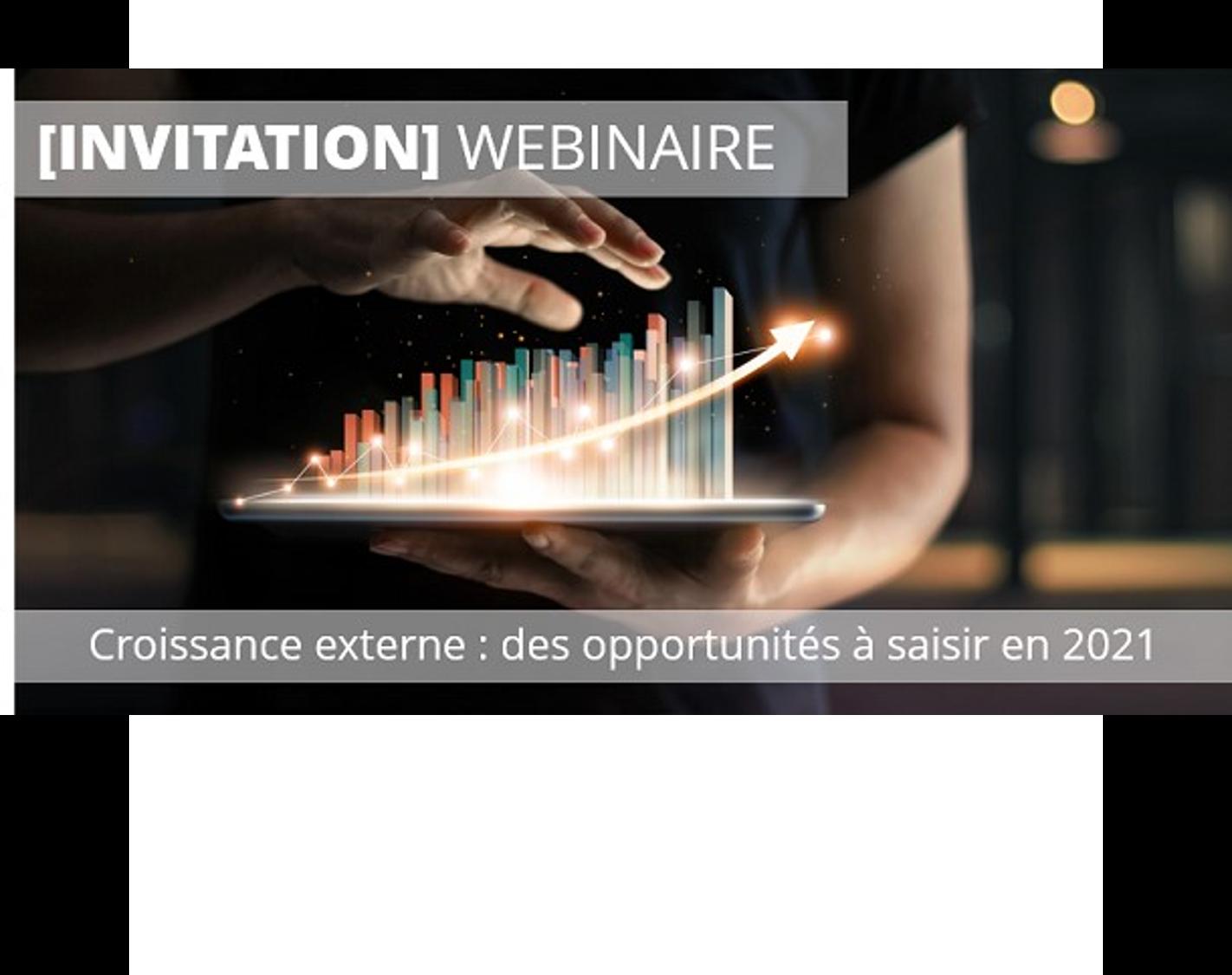 [Webinaire] Croissance externe : des opportunités à saisir en 2021